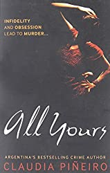 All Yours by Claudia Pineiro (2011-08-04)