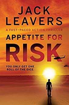 Appetite for Risk by [Leavers, Jack]