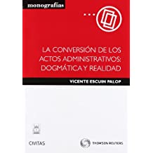 La conversión de los actos administrativos: dogmática y realidad (Monografía)