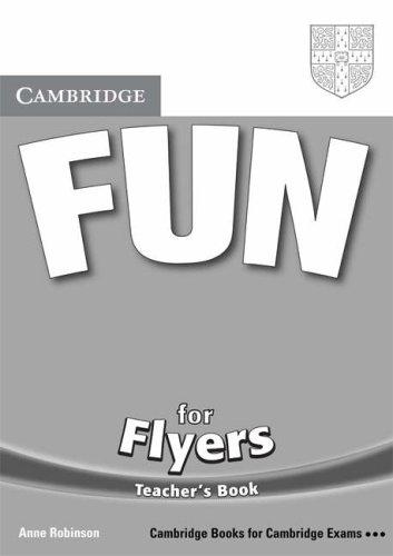 Fun for Flyers Teacher's Book (Cambridge Books for Cambridge