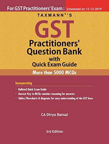GST Practitioners Question Bank with Quick Exam Guide 3rd Edition 2019