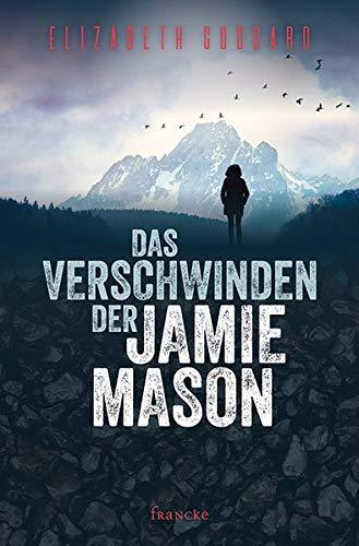 Buchseite und Rezensionen zu 'Das Verschwinden der Jamie Mason' von Elizabeth Goddard
