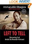 Left to Tell: Discovering God Amidst...