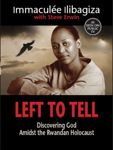 Left to Tell: Discovering God Amidst the Rwandan Holocaust von [Ilibagiza, Immaculee]