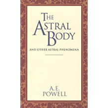 The Astral Body: And Other Astral Phenomena (Quest Book)