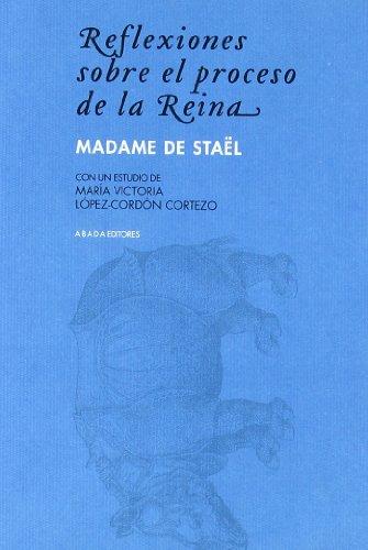 Descargar Libro Reflexiones Sobre El Proceso De L (LECTURAS DE HISTORIA) de Madame de Staël