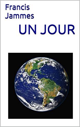Un Jour por Francis Jammes Gratis