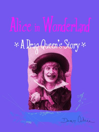 (Alice in Wonderland - The Drag Queen's Story (Gay Classic) (English Edition))