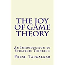 The Joy of Game Theory: An Introduction to Strategic Thinking (English Edition)