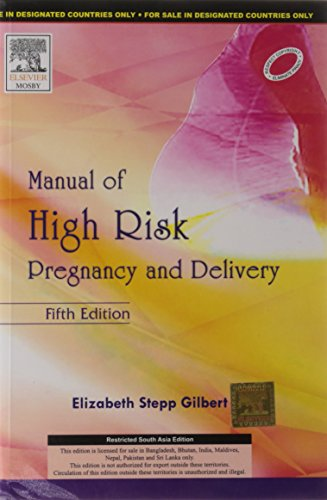 Manual Of High Risk Pregnancy And Delivery, 5/E by Elizabeth S. Gilbert