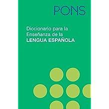 PONS Diccionario para la Ensenanza de la Lengua Espanola - das einsprachige Spanischwörterbuch