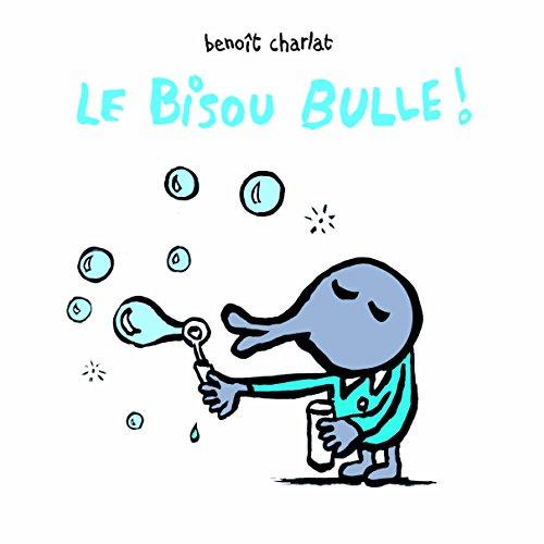Le bisou bulle !
