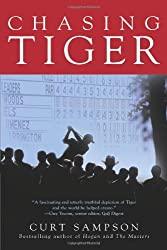 Chasing Tiger by Curt Sampson (2008-10-01)