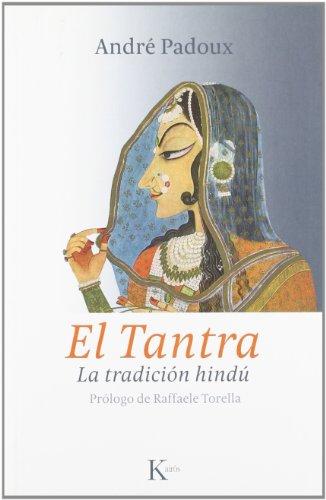 El Tantra: La Tradicion Hindu (Sabiduria Perenne) por Senior Research Fellow (Retired) Andre Padoux