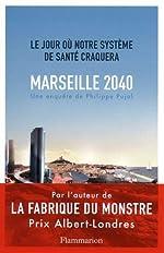 Marseille, 2040 - Le jour où notre système de santé craquera de Philippe Pujol