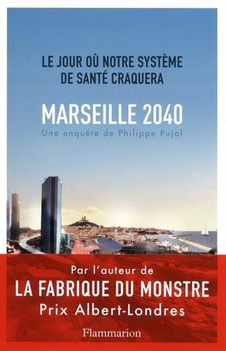 Marseille, 2040 : le jour où notre système craquera