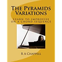 The Pyramids Variations by R A Chappell (2013-08-31)