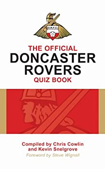 The Official Doncaster Rovers Quiz Book by [Cowlin, Chris, Snelgrove, Kevin]