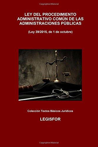 Ley del Procedimiento Administrativo Común de las Administraciones Públicas (Ley 39/2015): 2.ª edición (2016). Colección Textos Básicos Jurídicos