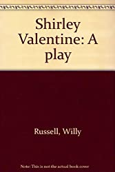 Shirley Valentine: A play