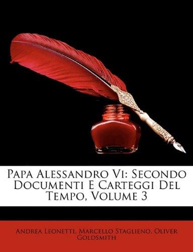 Papa Alessandro VI: Secondo Documenti E Carteggi del Tempo, Volume 3