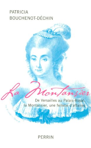 La Montansier : De Versailles au Palais-Royal, une femme d'affaires