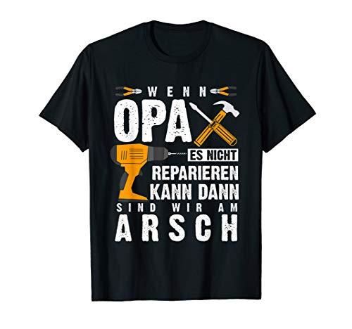 Herren Wenn Opa es nicht reparieren kann dann sind wir am Arsch T-Shirt