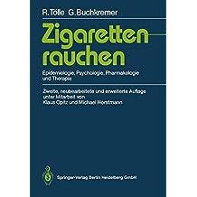 """Zigarettenrauchen: """"Epidemiologie, Psychologie, Pharmakologie Und Therapie"""""""