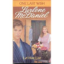 Let Him Live (One Last Wish) by Lurlene McDaniel (1993-08-01)