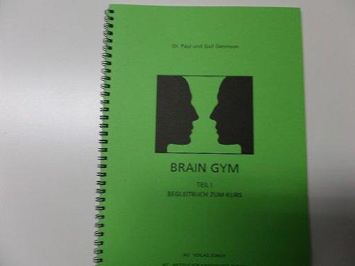 Brain Gym Teil II - Begleitbuch zum Kurs