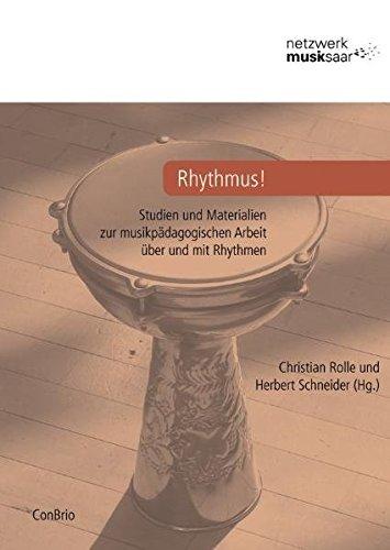 Rhythmus!: Studien und Materialien zur musikpädagogischen Arbeit über und mit Rhythmen (Schriftenreihe Netzwerk Musik Saar)