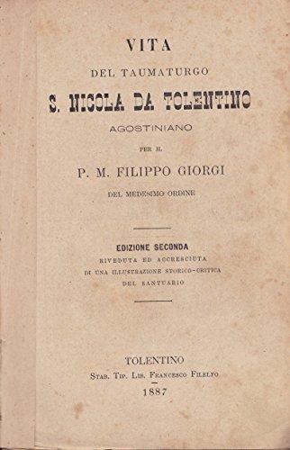 Vita del Taumaturgo S. Nicola da Tolentino agostiniano