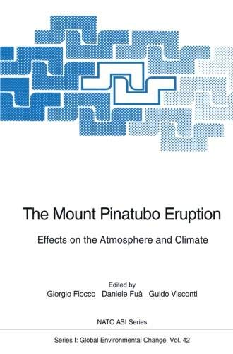 The Mount Pinatubo Eruption: Effects on the Atmosphere and Climate (Nato ASI Subseries I:, Band 42) -
