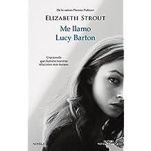 Me llamo Lucy Barton (Spanish Edition)