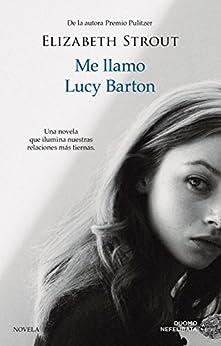 Me llamo Lucy Barton de [Strout, Elizabeth]