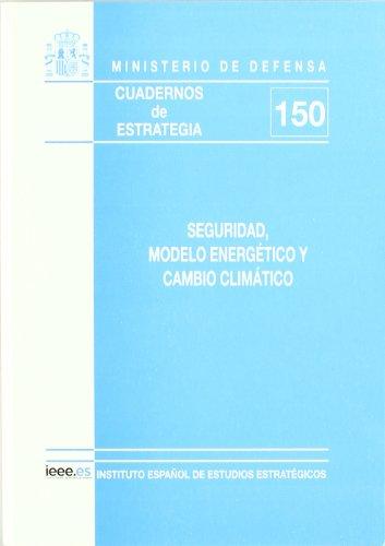 Seguridad, modelo energético y cambio climático (Cuadernos de estrategia)