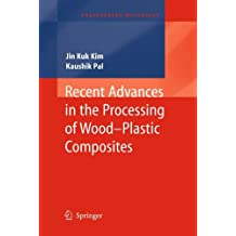 Recent Advances in the Processing of Wood-Plastic Composites (Engineering Materials)