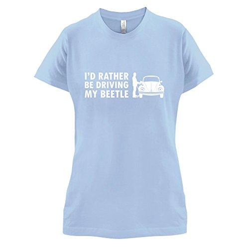 Ich würde lieber meinen Beetle fahren - Damen T-Shirt - 14 Farben Himmelblau