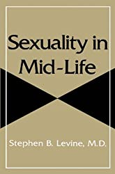 Sexuality in Mid-Life by Stephen B. Levine (2007-10-24)
