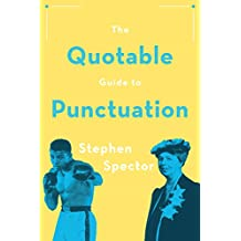 The Quotable Guide to Punctuation (English Edition)