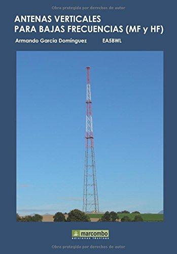 Antenas Verticales para Bajas Frecuencias (MF Y HF) por ARMANDO GARCIA DOMINGUEZ