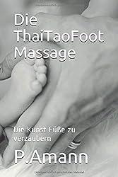 Die ThaiTaoFoot Massage: Die Kunst Füße zu verzaubern