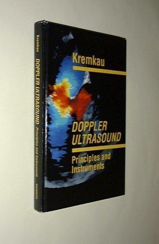 Doppler Ultrasound Principles and Instruments by F. Kremkau (1990-06-01)