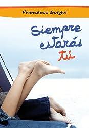 Siempre estarás tú (Alice y Lucas, una historia de amor 1) (Spanish Edition)