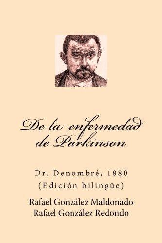De la maladie de Parkinson (Dr. Denombré 1880): Edición bilingüe par Dr. Rafael González Maldonado