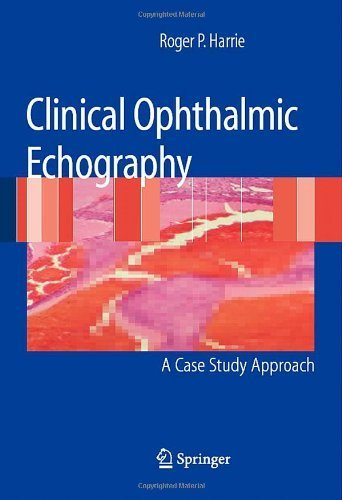 Clinical Ophthalmic Echography: A Case Study Approach 2008 Edition by Harrie, Roger P. (2008) Paperback