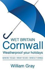 Wet Britain Cornwall: weatherproof your holidays