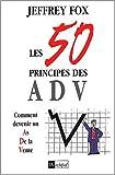 Les 50 principes des ADV - Comment devenir un as de la vente