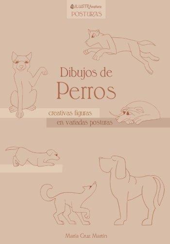 Dibujos de Perros: creativas figuras en variadas posturas (ILUSTRAnatura Posturas)