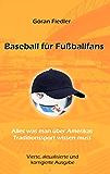 Baseball für Fußballfans: Alles, was man über Amerikas Traditionssport wissen muss